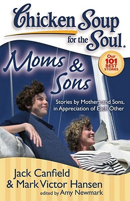 Chicken Soup for the Soul, Moms & Sons By Canfield, Jack/ Hansen, Mark Victor/ Newmark, Amy